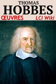 Thomas Hobbes - Oeuvres (LCI Wiki) ebook by Thomas Hobbes