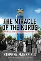 The Miracle of the Kurds ebook by Mansfield