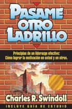 Pásame otro ladrillo ebook by Charles R. Swindoll