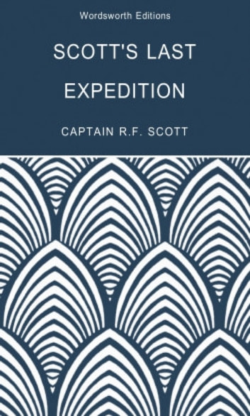 Scott's Last Expedition ebook by Robert Falcon Scott,Beau Riffenburgh,Tom Griffith