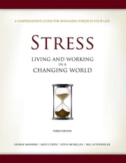 Stress - Living and Working in a Changing World ebook by George Manning,Kent Curtis,Steve McMillen