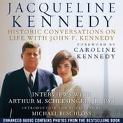 Jacqueline Kennedy - Historic Conversations on Life with John F. Kennedy audiobook by Caroline Kennedy