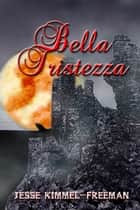 Bella Tristezza ebook by Jesse Kimmel-Freeman