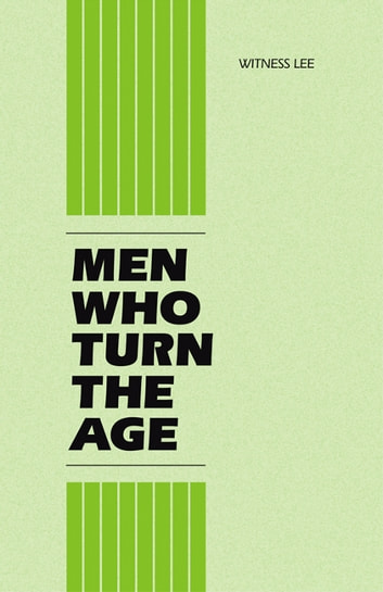 Men Who Turn the Age ebook by Witness Lee