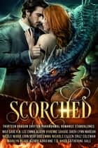 Scorched - Thirteen dragon shifter paranormal romance standalones ebook by May Sage, K.N. Lee, Emma Alisyn,...