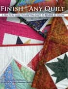 Finish (almost) Any Quilt - A Practical Guide to Adapting Quilts to Finish As You Go 電子書 by Marguerita McManus