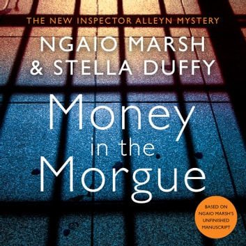 Money in the Morgue: The New Inspector Alleyn Mystery audiobook by Ngaio Marsh,Stella Duffy