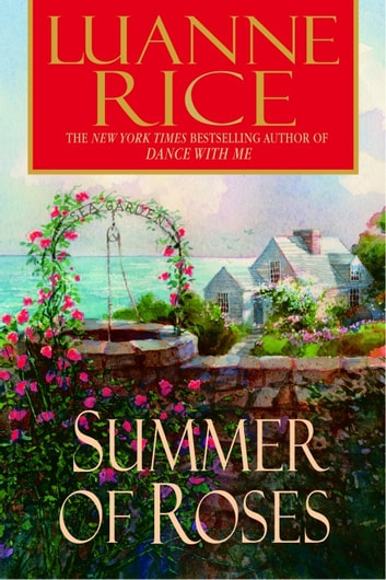 Summer of Roses - A Novel ebook by Luanne Rice