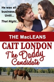 The Daddy Candidate - MacLeans, #3 ebook by Cait London