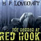 The Horror at Red Hook (Howard Phillips Lovecraft) audiobook by Howard Phillips Lovecraft