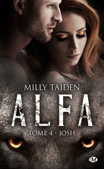 Josh - A.L.F.A., T4 ebook by Milly Taiden