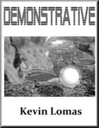 Demonstrative ebook by Kevin Lomas