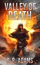 Valley of Death ebook by P R Adams