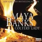 Colters' Lady - Colter's Legacy, Book 2 audiobook by Maya Banks, Freddie Bates