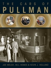 The Cars of Pullman ebook by Joe Welsh,Bill Howes,Holland