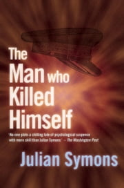The Man Who Killed Himself ebook by Julian Symons