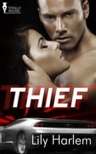 Thief ebook by Lily Harlem