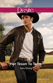 Her Texan To Tame ebook by Sara Orwig