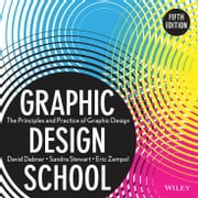 Graphic Design School - The Principles and Practice of Graphic Design ebook by David Dabner,Sandra Stewart,Eric Zempol