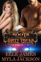 Boots & Dirty Tricks ebook by Myla Jackson