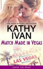 Match Made In Vegas ebook by Kathy Ivan