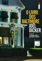O livro dos Baltimore ebook by Joël Dicker