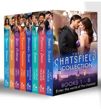 The Chatsfield Collection Books 1-8: Sheikh's Scandal / Playboy's Lesson / Socialite's Gamble / Billionaire's Secret / Tycoon's Temptation / Rival's Challenge / Rebel's Bargain / Heiress's Defiance (Mills & Boon e-Book Collections) 電子書 by Lucy Monroe,Melanie Milburne,Michelle Conder,Chantelle Shaw,Trish Morey,Abby Green,Annie West,Lynn Raye Harris