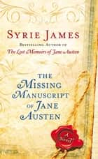 The Missing Manuscript of Jane Austen ebook by Syrie James