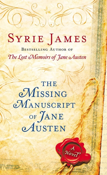 The Missing Manuscript of Jane Austen 電子書籍 by Syrie James