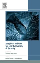 Analytical Methods for Energy Diversity and Security ebook by Morgan Bazilian,Fabien Roques