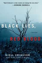 Black Lies, Red Blood ebook by Kjell Eriksson,Paul Norlen