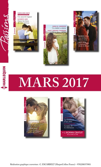 10 romans Passions + 1 gratuit (nº645 à 649 - Mars 2017) ebook by Collectif