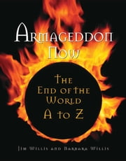Armageddon Now - The End of the World A to Z ebook by Jim Willis,Barbara Willis