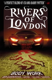 Rivers of London - Body Work Vol.1 - Collected original comic series ebook by Ben Aaronovitch, Andrew Cartmel, Lee Sullivan,...