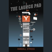 The Launch Pad - Inside Y Combinator, Silicon Valley's Most Exclusive School for Startups audiobook by Randall Stross