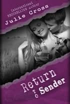 Return to Sender - Letters to Nowhere, #2 ebook by Julie Cross