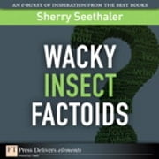 Wacky Insect Factoids ebook by Sherry Seethaler