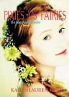 Pixies Vs. Fairies (The Fairy Rose Chronicles #3) ebook by Kailin Gow