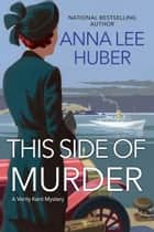 This Side of Murder 電子書 by Anna Lee Huber