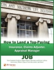 How to Land a Top-Paying Insurance, Claims Adjuster, Appraisal Manager Job: Your Complete Guide to Opportunities, Resumes and Cover Letters, Interview
