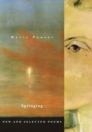 Springing - New and Selected Poems ebook by Marie Ponsot