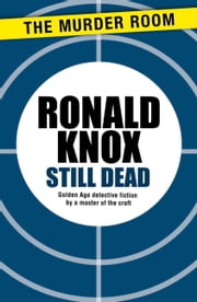 Still Dead ebook by Ronald Knox