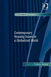 Contemporary Housing Issues in a Globalized World ebook by Dr Padraic Kenna,Professor Robin Paul Malloy