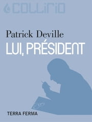 Lui, président ebook by Kobo.Web.Store.Products.Fields.ContributorFieldViewModel