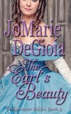 The Earl's Beauty - Bridgewater Brides Book 3 ebook by JoMarie DeGioia