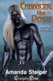 Embracing the Demon (Box Set) ebook by Amanda Steiger