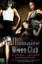 Millionaire Wives Club - A Novel ebook by Tu-Shonda Whitaker