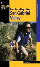 Best Easy Day Hikes San Gabriel Valley ebook by Allen Riedel