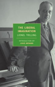 The Liberal Imagination ebook by Louis Menand,Lionel Trilling
