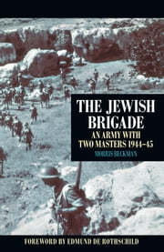 Jewish Brigade - An Army with Two Masters 1944–45 ebook by Morris Beckman